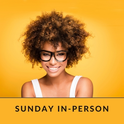 Click for Sunday evening in-person class