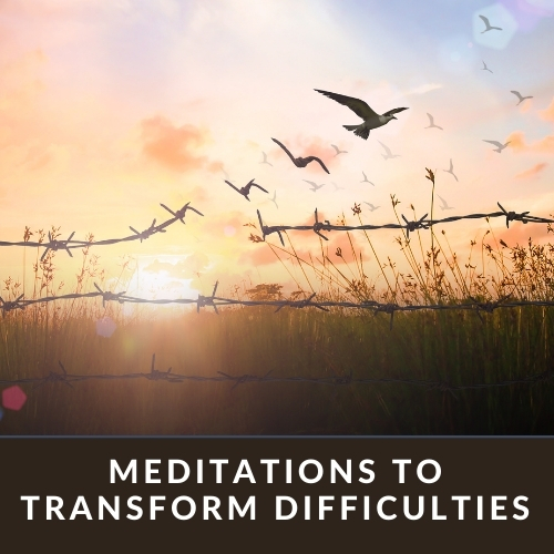 Click for Meditations to Transform Difficulties page